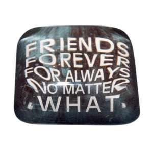 Glass Square 'Friends Forever For Always No Matter What' Paperweight